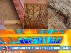 conseguenze di un tetto eseguito male e non a regola d'arte